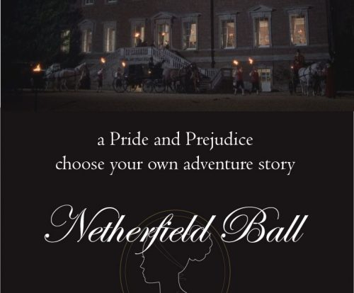 Netherfield Ball: a pride and prejudice choose your own adventure story