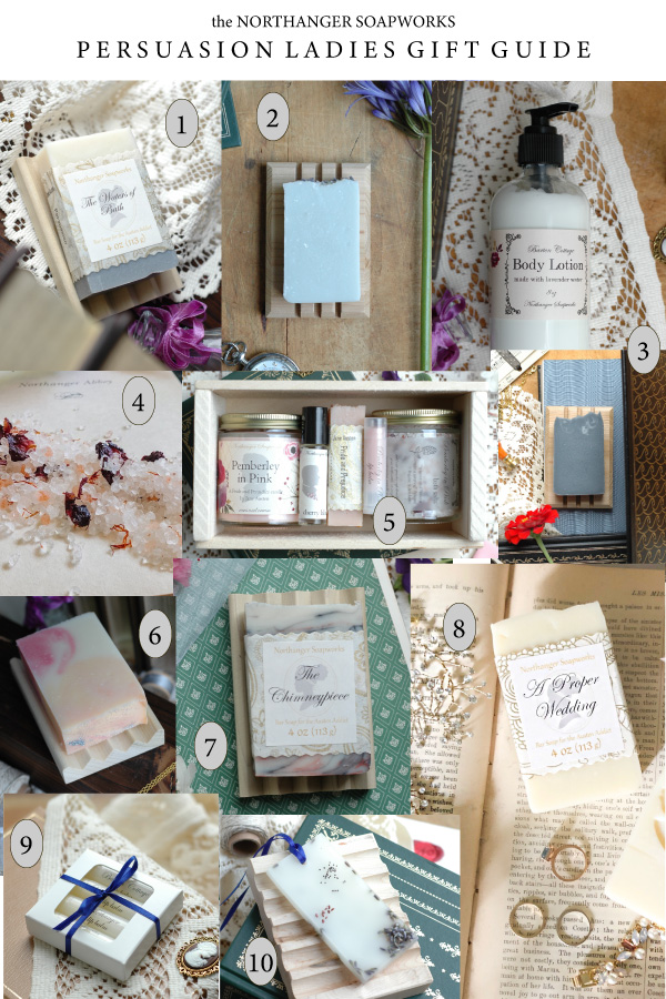 What would you choose as gifts for your Persuasion gal pals? See what Northanger Soapworks chose for them! #janeausten